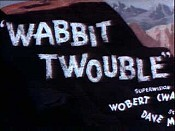 Wabbit Twouble Unknown Tag: 'pic_title'