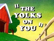 The Yolks On You Cartoon Funny Pictures