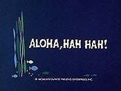 Aloha, Hah, Hah! Cartoon Picture