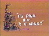 It's Pink But Is It Mink? Picture Into Cartoon