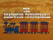 The Deadwood Thunderball Cartoon Character Picture