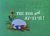 The Egg And Ay-Yi-Yi! Cartoon Funny Pictures