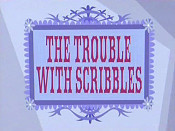 The Trouble With Scribbles Cartoon Picture