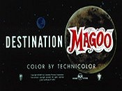 Destination Magoo The Cartoon Pictures