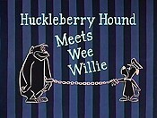 Huckleberry Hound Meets Wee Willie Picture To Cartoon