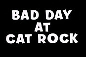 Bad Day At Cat Rock Cartoon Picture
