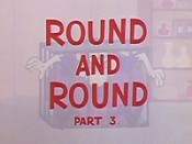 Round And Round, Part 3 Cartoon Funny Pictures
