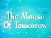The Mouse Of Tomorrow Picture Of Cartoon