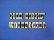 Gold Diggin' Woodpecker Cartoon Picture