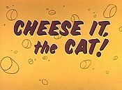 Cheese It, The Cat! Cartoon Picture